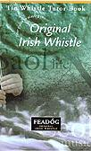 Original Irish Whistle Tutor Book